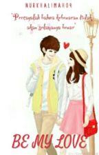 BE MY LOVE by nurkhalimah09