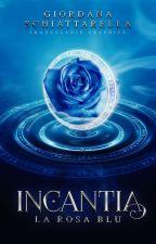 Incantia - La rosa blu by Dovesivola
