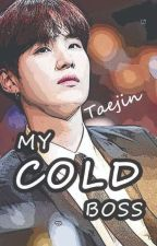 [BTS NC 21+] My Cold Boss  by Taejin1997