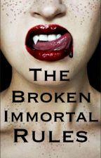 THE BROKEN IMMORTAL RULES by mayatelford