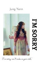 [2] I'm Sorry • 권 순영 • [Private] ✔  by Ahnchoco_