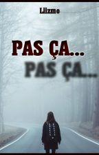 Pas ça ... - Tome 1. by Liizmo