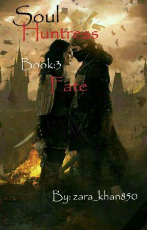 Fate | Soul Huntress #3 |  by ZaraKhan850