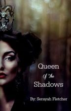 Queen Of The Shadows (GirlXGirl) (The Dark World Trilogy) *PUBLISHED* by Serayah_Fletcher