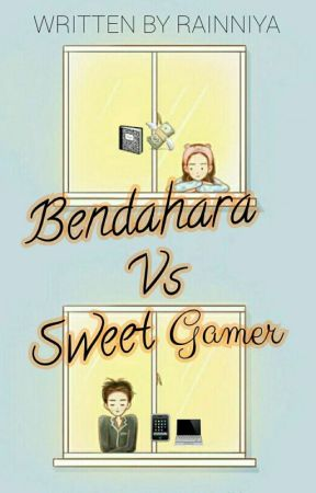 Bendahara VS Sweet Gamer by Rainniya