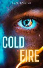 Cold Fire (#SDA2017) by KarriLovegood
