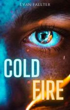 Cold Fire. © by KarriLovegood