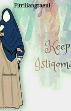 Keep Istiqomah by Fitriiiangraeni