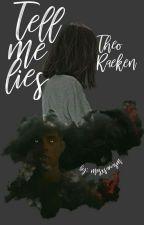 Tell me lies | Theo Raeken  by mrsxsarcasm