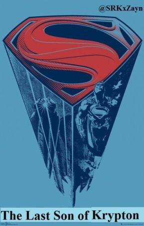 The Last Son of Krypton by SRKxZayn