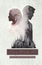 Stay With Me  Dramione Fanfiction  by MadilynMalfoy