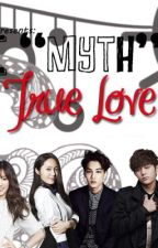 The Myth of True Love by exquisite_