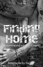 Finding Home - Livro 1 [Encontrando um Lar] - Versão Larry by danike_funny