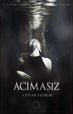 ACIMASIZ  [ TAMAMLANDI ] by cylan49