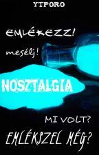Nosztalgia - Emlékezzünk by ytporo