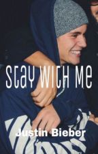 Stay With Me ||JB by BeliebersDream7
