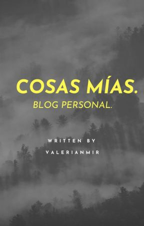 « Cosas mías. » by valerianmir