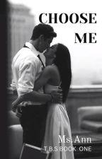 TBS BOOK1: Choose Me(WOODS KERRINGTON) by ANNEbishosa