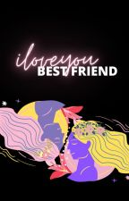l Love You, Best Friend (gxg) by MissYuuki