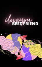 l Love You, Best Friend (gxg) by smolemperor