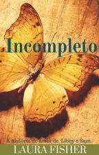 Incompleto by LauraFisher433