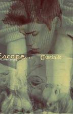 Escape...(Justin & _____)[Acabada] by Shawty_Belieber15