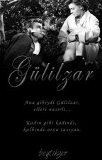 GÜLİLZAR by firstcommentator