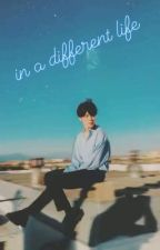 [Kookmin][Shortfic] In a different life by Kookiemochie