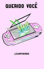Querido você... by Claritherose