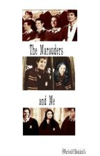 the Marauders and me (HP fanfic) by WarlockOfBookshelfs
