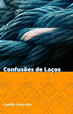 Confusões de Laços by camiaetria