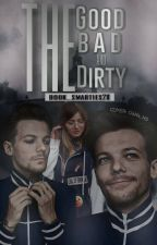 The good, the bad and the dirty by book_smarties28