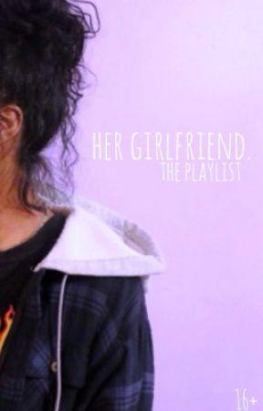her girlfriend: the playlist.  by lgbtbrina