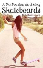 Skateboards: A One Direction short story by ThatTeenageAuthor