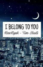 I BELONG TO YOU - HaeHyuk (two shots) by DanMolina56