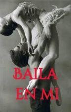 Baila en mi. by Faby1920