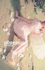 obsession ↝ hs by onlvvngel