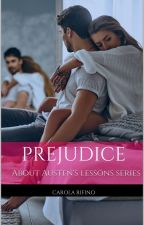 Prejudice - About Austen's Lessons Series #1 [Completa - in revisione] by carolarfn