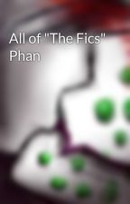 "All of ""The Fics"" Phan by Dani_the_Alpaca"