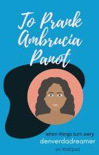 Pranking Ambrucia Panot by denverdadreamer