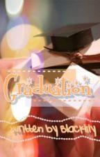 Graduation (One Shot Story) by BlackLily
