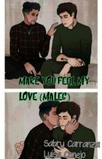 Make you feel my love (Malec) by LuisaConejo