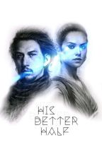 His better half  |Reylo| by Vallivcas