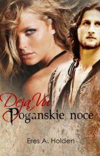 Deja Vu - Pogańskie noce by AnnaTuziak