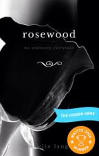 Rosewood by lastknownwriter