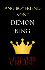 Ang Boyfriend Kong Demon King by CCCSummers