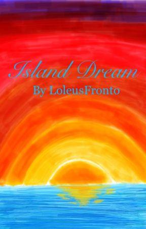 Island Dream by LoleusFronto