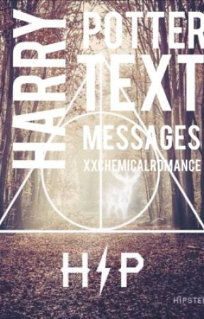 Harry Potter text messages by xxchemicalromance