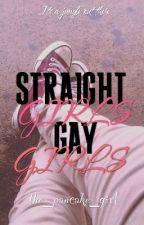 Straight Girls, Gay Girls by barrelsfulloftears