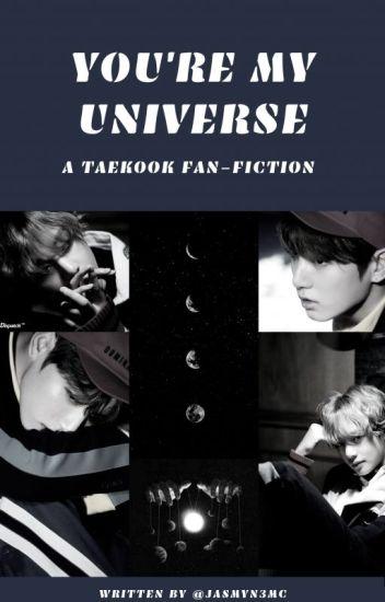 You're My Universe' Taekook FanFiction - Jasmyn3MC - Wattpad